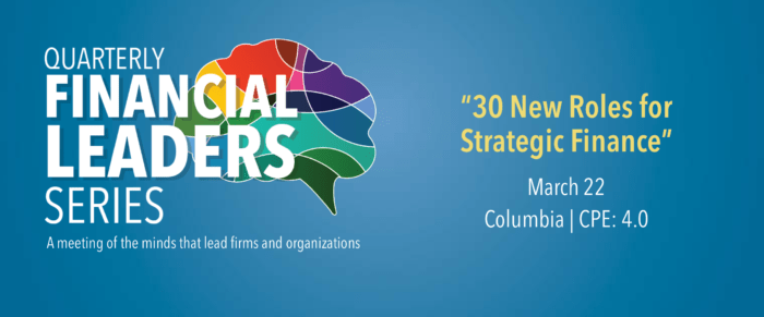 Quarterly Financial Leaders Series – 30 New Roles for Strategic Finance