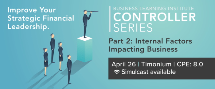 Controller & Financial Professional Series 2018 Part 2: Internal Factors Impacting Business