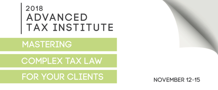 2018 ADVANCED TAX INSTITUTE CONFERENCE