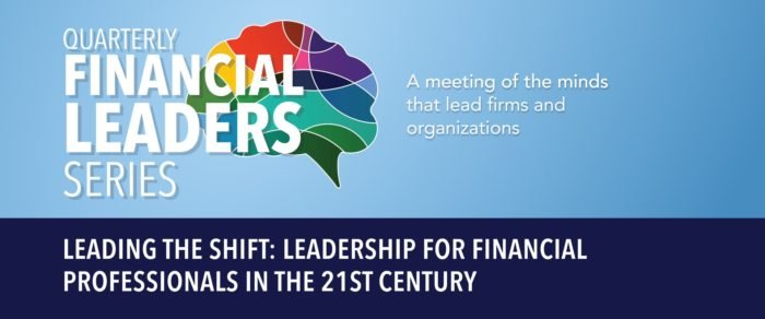 Quarterly Financial Leaders Series – Leading the Shift: Leadership for Financial Professionals in the 21st Century