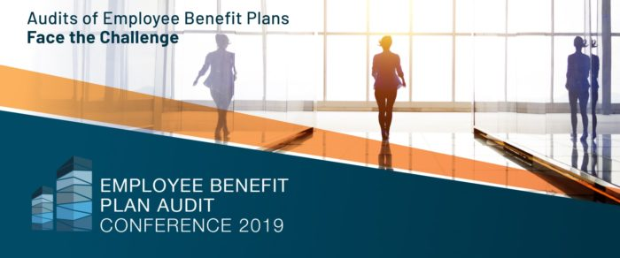 2019 Employee Benefit Plan Audit Conference