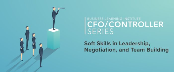 Controller & Financial Professional Series 2019 – Soft Skills in Leadership, Negotiation, and Team Building