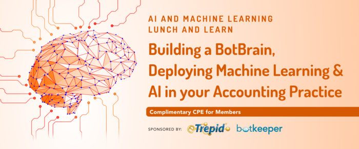 AI And Machine Learning Lunch and Learn: Building a BotBrain, Deploying Machine Learning and AI in your Accounting Practice with eTrepid and botkeeper