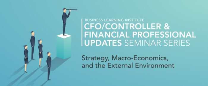 CFO/Controller & Financial Professional Updates Seminar Series: Strategy, Macro-Economics, and the External Environment