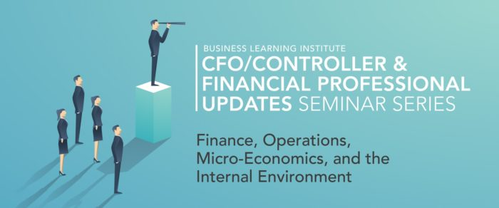 CFO/Controller & Financial Professional Updates Seminar Series: Finance, Operations, Micro-Economics, and the Internal Environment