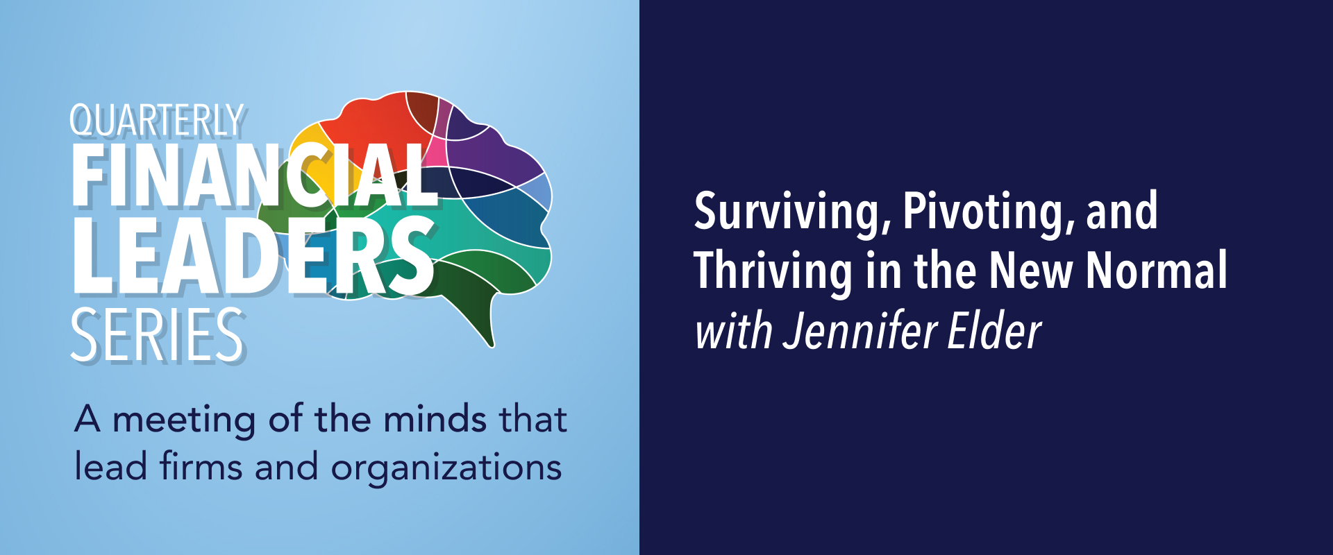 Quarterly Financial Leaders Series: Surviving, Pivoting, and Thriving in the New Normal