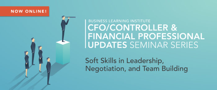 CFO/Controller & Financial Professional Updates Seminar Series: Soft Skills in Leadership, Negotiation, and Team Building (LIVE WEBCAST)