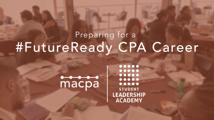 Preparing for a #FutureReady CPA Career | 2019 Student Leadership Academy Recap