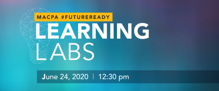 MACPA #FutureReady Learning Labs (Pt. I)