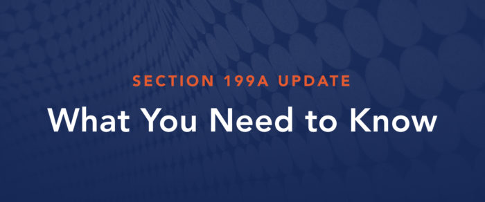 Section 199A Update – What You Need to Know