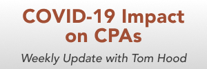 COVID-19 Impact on CPAs – Weekly Update