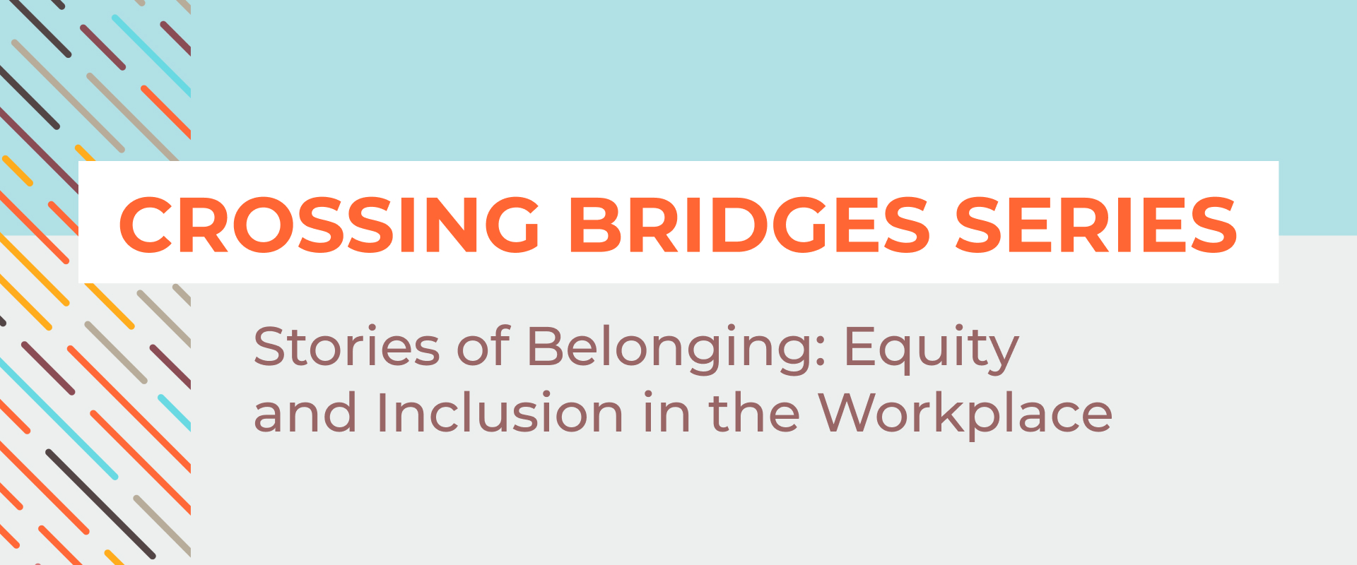 Crossing Bridges Series: Stories of Belonging: Equity and Inclusion in the Workplace