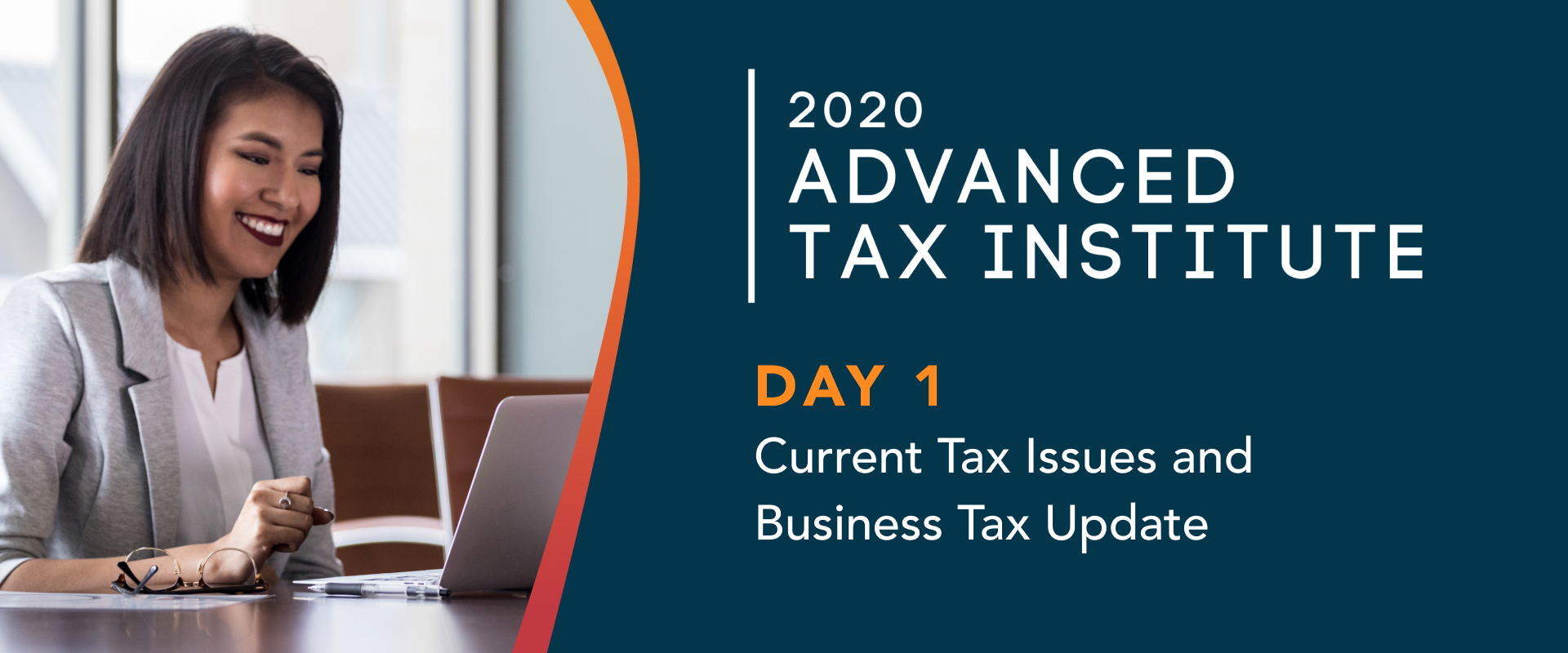 ADVANCED TAX INSTITUTE DAY 1 – Current Tax Issues and Business Tax Update