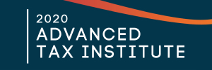2020 ADVANCED TAX INSTITUTE CONFERENCE