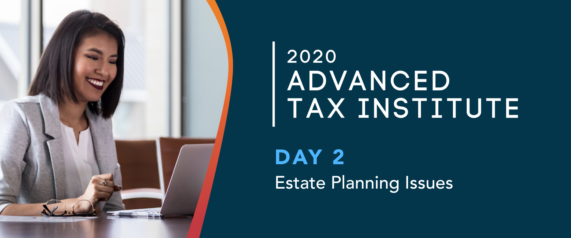 ADVANCED TAX INSTITUTE DAY 2 – Estate Planning Issues