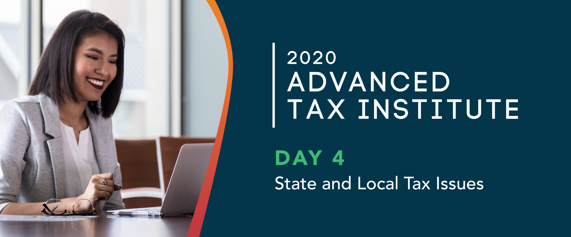 ADVANCED TAX INSTITUTE DAY 4 – State and Local Tax Issues