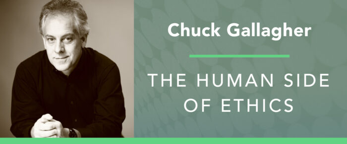 Chuck Gallagher: The Human Side of Ethics