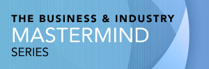 The Business & Industry Mastermind Series