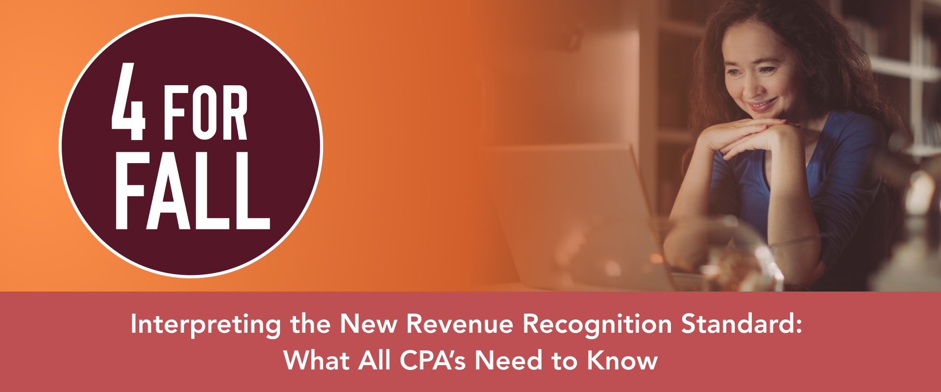 Four for Fall: Interpreting the New Revenue Recognition Standard: What All CPA's Need to Know