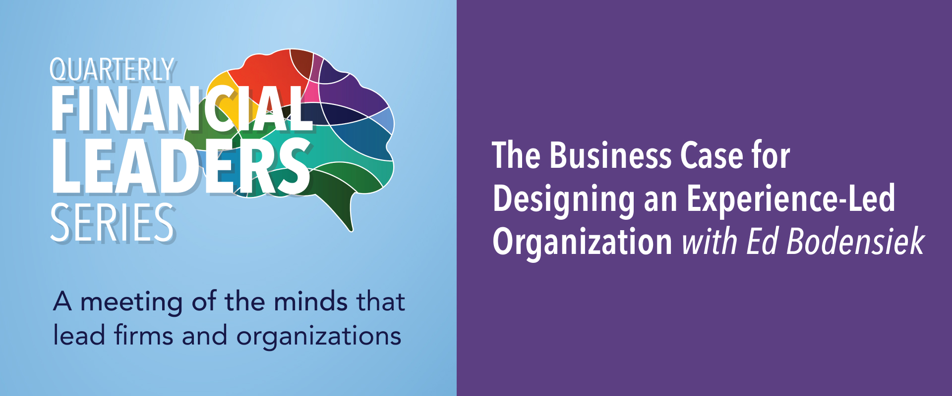 Quarterly Financial Leaders Series: The Business Case for Designing an Experience-Led Organization