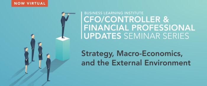 CFO/Controller & Financial Professional Updates Seminar Series: Strategy, Macro-Economics, and the External Environment