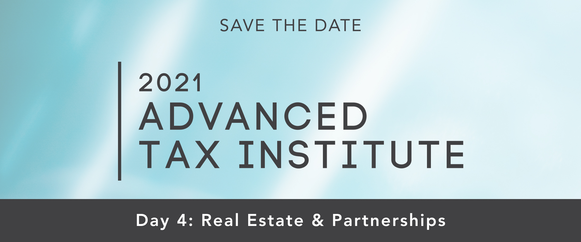 2021 ADVANCED TAX INSTITUTE DAY 4 REAL ESTATE & PARTNERSHIPS