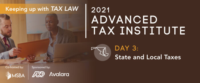 2021 ADVANCED TAX INSTITUTE DAY 3 STATE AND LOCAL TAXES