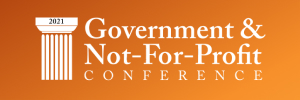 2021 GOVERNMENT AND NOT FOR PROFIT CONFERENCE