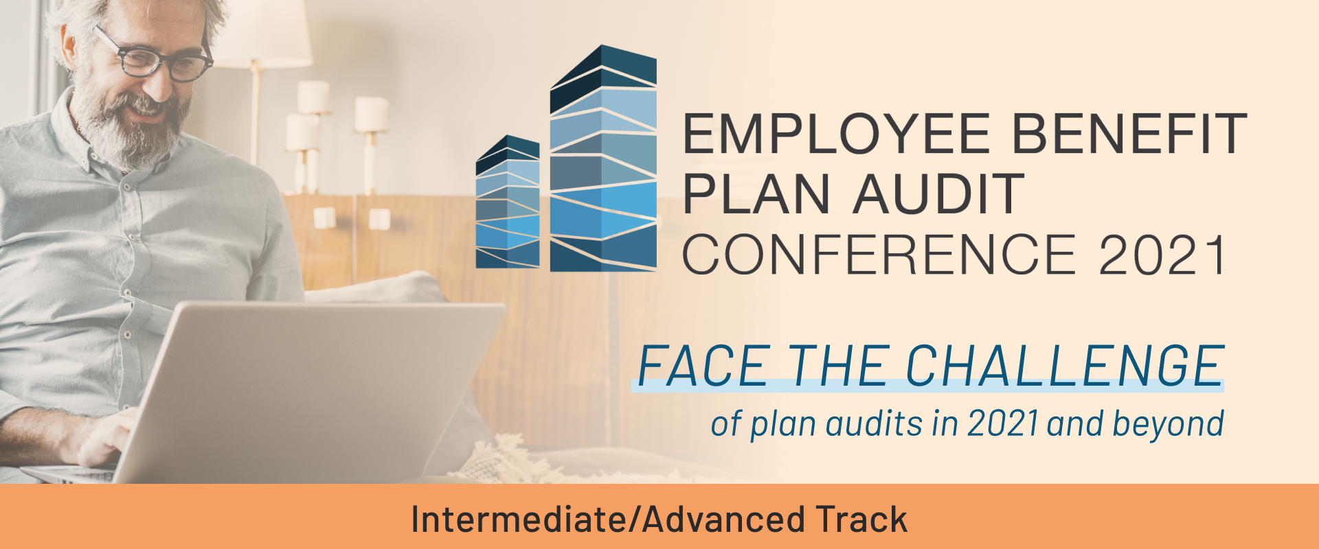 2021 EMPLOYEE BENEFIT PLAN AUDIT CONFERENCE (INTERMEDIATE/ADVANCED)
