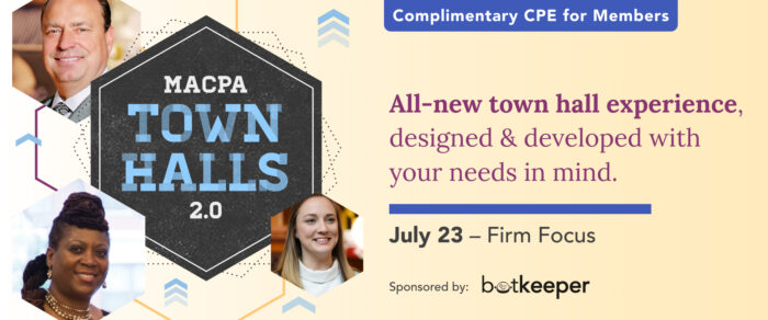 MACPA Town Hall (Firm Focus – Rebroadcast of July Townhall)