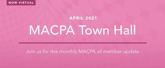 MACPA Town Hall (April 2021)