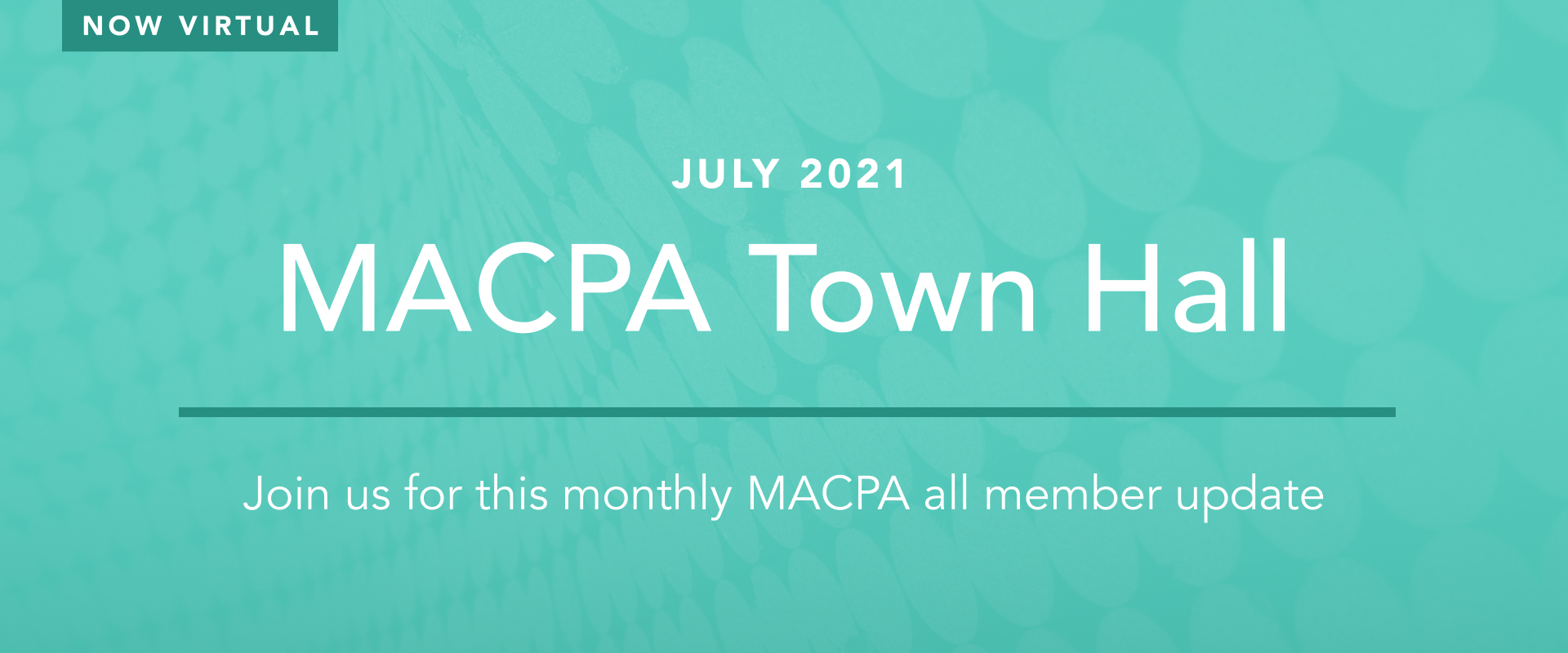 MACPA Town Hall (July 2021)