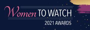 2021 Women to Watch Awards Breakfast