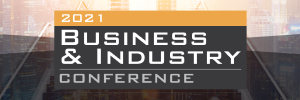 2021 BUSINESS AND INDUSTRY CONFERENCE