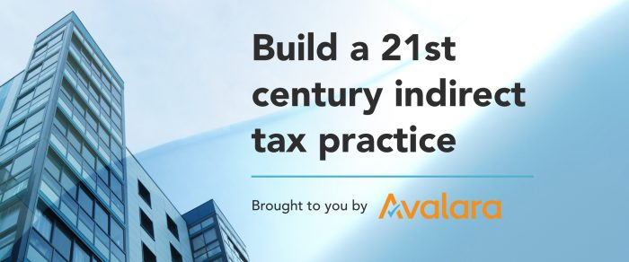 Build a 21st Century Indirect Tax Practice (brought to you by Avalara)