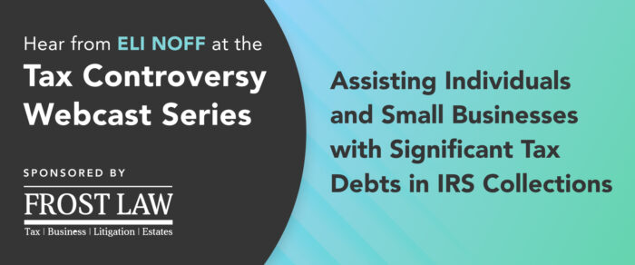 Assisting Individuals and Small Businesses with Significant Tax Debts in IRS Collections