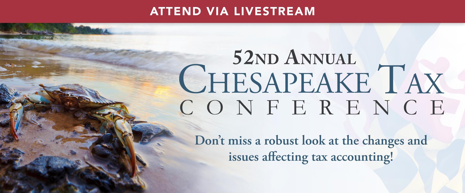 52nd CHESAPEAKE TAX CONFERENCE  – (Virtual)