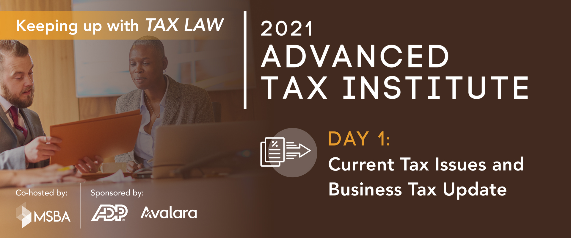 2021 ADVANCED TAX INSTITUTE DAY 1 CURRENT TAX ISSUES AND BUSINESS TAX UPDATE