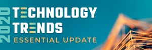 2020 Technology Trends: Essential Update