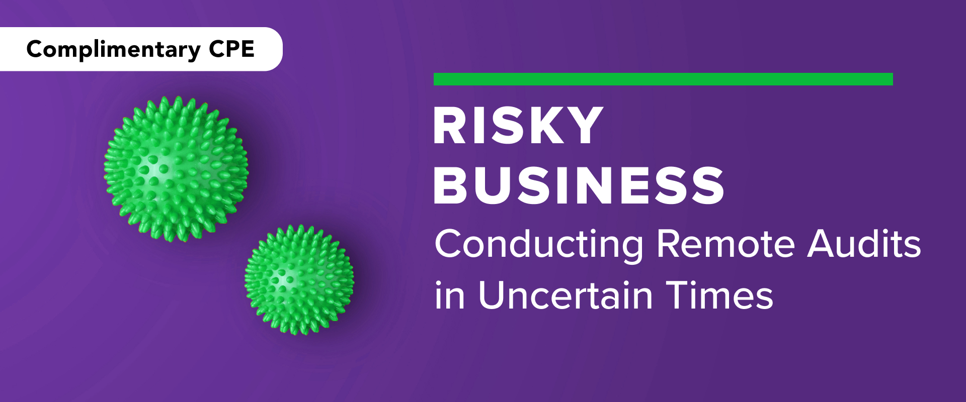 Webinar (AICPA) Risky Business – Conducting Remote Audits in Uncertain Times
