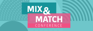2020 Mix and Match Conference