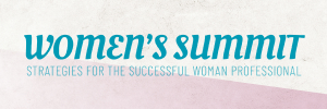 2020 Women's Summit: Strategies for the Successful Woman Professional