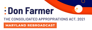 Don Farmer's The Consolidated Appropriations Act, 2021 (Maryland Rebroadcast)