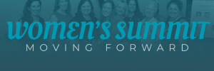2021 Women's Summit – Moving Forward