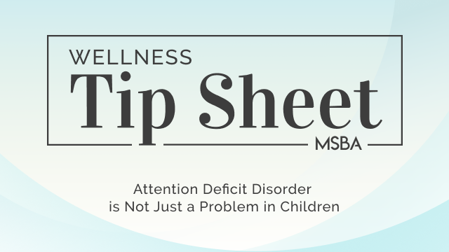 Attention Deficit Disorder is Not Just a Problem in Children