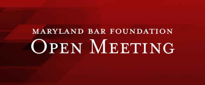 Maryland Bar Foundation Open Meeting