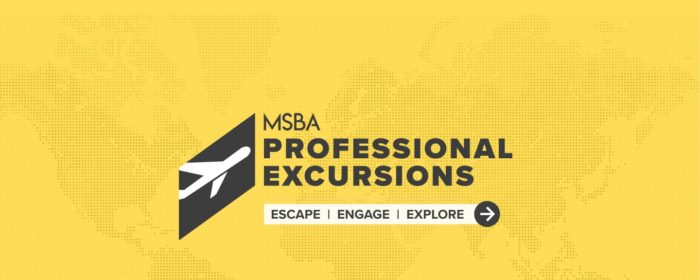 Don't Miss the MSBA Professional Excursions