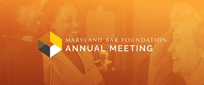 Maryland Bar Foundation Annual Meeting