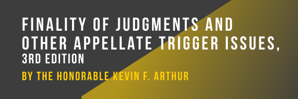 Finality of Judgments and Other Appellate Trigger Issues, Third Edition (Hardcopy)