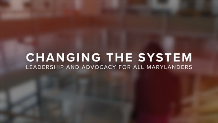 WATCH: Changing the System | MD Access to Justice Commission